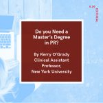 Do You Need a Master's Degree in Public Relations? - PRSA Tri-State District