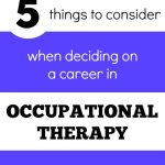 5 Things to Consider Before a Career in Occupational Therapy