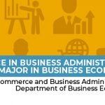 Bachelor of Science in Business Administration, major in Business Economics  -