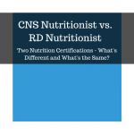 CNS Nutritionist vs. RD Nutritionist: What's the Difference?