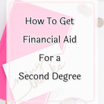 College Tips: Can I get financial aid for a second degree?