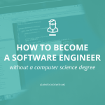 How to Become a Software Engineer (Without a CS Degree) in 2021 | Learn to  Code With Me