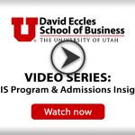 Admission Requirements | Master of Science in Information Systems | David  Eccles School of Business