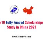 Top 10 Fully Funded Scholarships to Study in China 2021 - ASEAN Scholarships