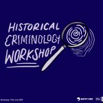 Seven New Conversations in Historical Criminology – The BSC Blog